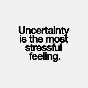 uncertainty-stressful
