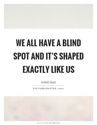 all have a blind spot oblivious