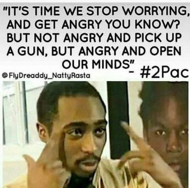 angry but open our minds tupac