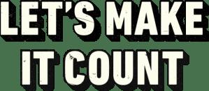 let us make it count