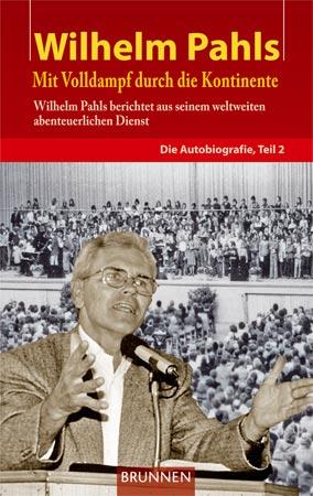 Autobiografie von Wilhelm Pahls Teil 2 Missionswerk