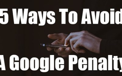 5 Ways To Avoid A Website Penalty