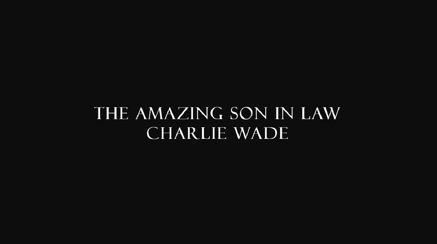 The Amazing Son in Law Charlie Wade