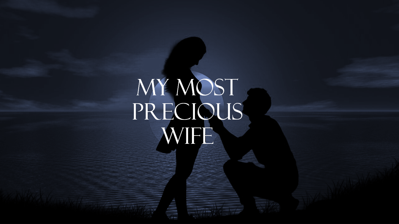 My Most Precious Wife