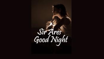 Sir Ares Good Night