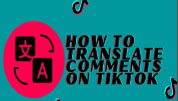 Translate Comments On TikTok