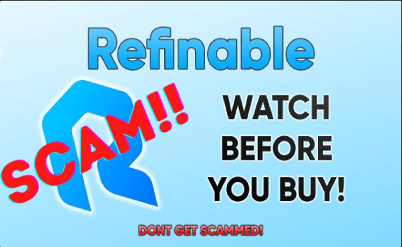 Refinable Scam