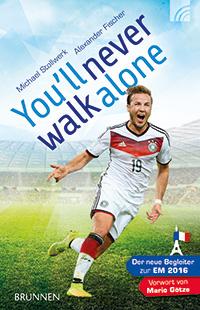 You'll never walk alone - das Andachtsbuch zur Fußball-EM