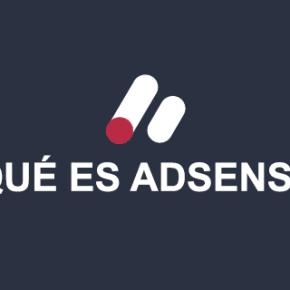 Qué es Adsense y Para Qué Sirve