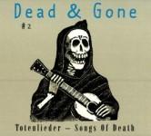 Dead & Gone - Totenlieder
