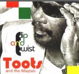 Toots & The Maytals - 2010-Flip & Twist