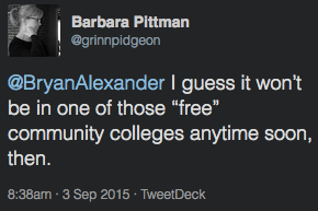 "Barbara Pittman tweets: "" I guess it won't be in one of those ""free"" community colleges anytime soon, then."""