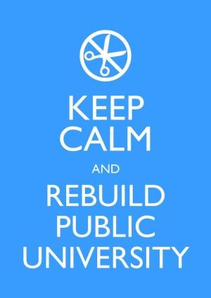 keep-calm-and-rebuild-public-university_juan-gonzalo