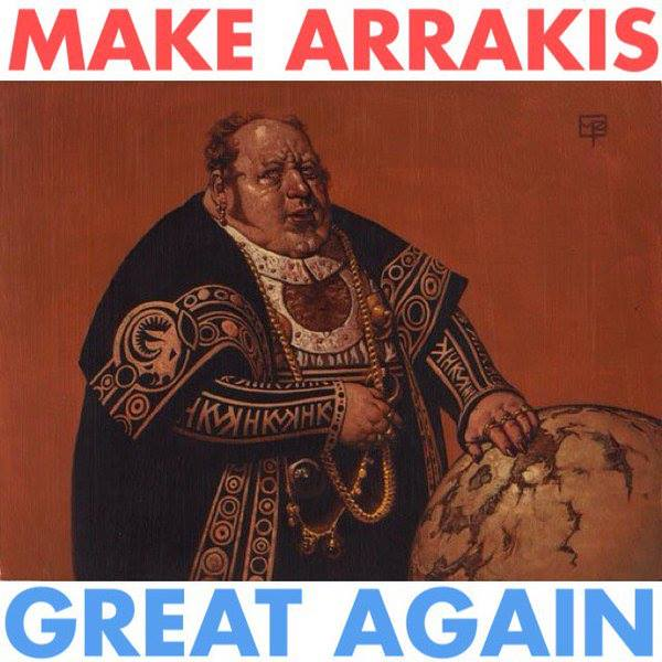 Make Arrakis Great Again
