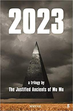 2023,_a_trilogy_by_The_Justified_Ancients_of_Mu_Mu