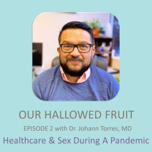 Healthcare and Sex During a Pandemic – Ep. 2