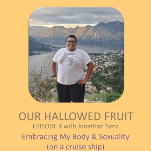 Embracing My Body & Sexuality (on a cruise ship) – Ep. 4