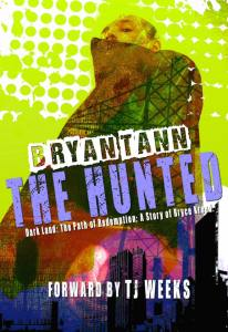 Bryce Kreed, The Hunted book 2 of the Path of Redemption series.