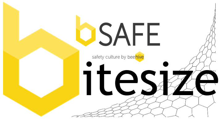 b.SAFE Bitesize - a series of short training, webinars, blogs, podcasts and videos on all things health and safety