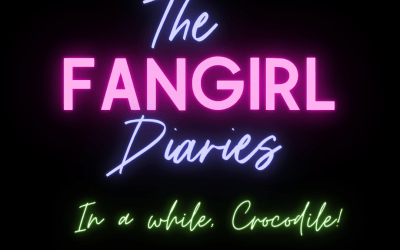 The Fangirl Diaries: Episode 1: 'In A While, Crocodile' (10.10.20)