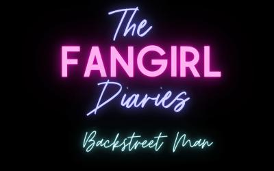 Video: The Fangirl Diaries – Episode 5 – Backstreet Man