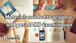 materials needed to prepare for JAMB