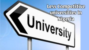 less competitive universities in Nigeria that gives admission easily