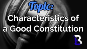 characteristics of a good constitution explained