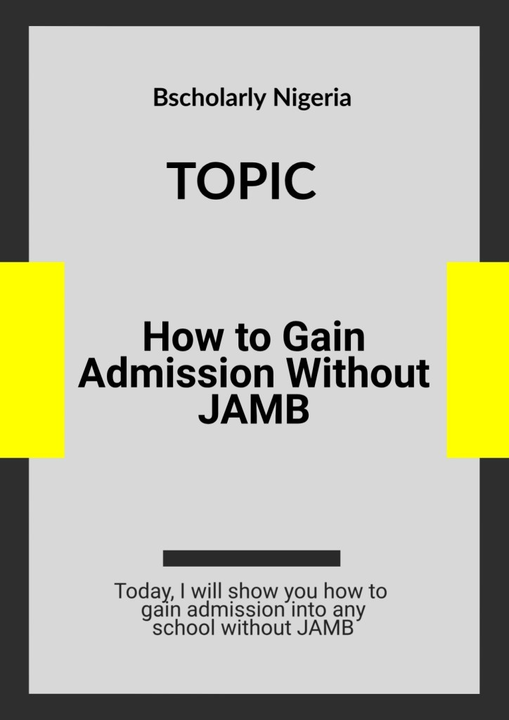 How to gain admission without Jamb into university, polytechnic or college of education. Can I gain admission without JAMB? See answer and how here.