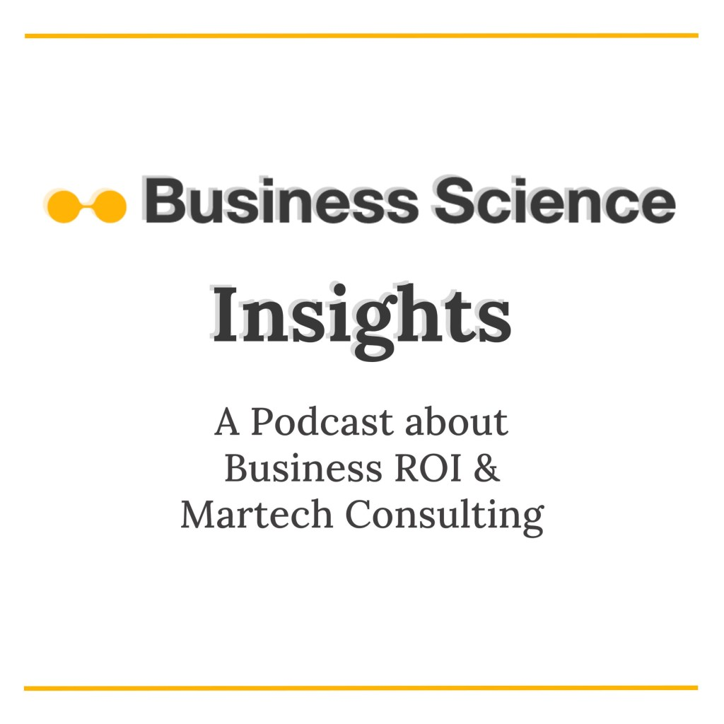 Business Science Insights, A podcast series from Business Science