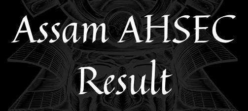 Assam AHSEC Result 2021