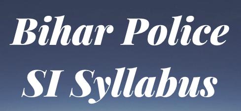 Bihar Police SI Syllabus 2021