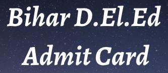 Bihar D.El.Ed Admit Card 2021