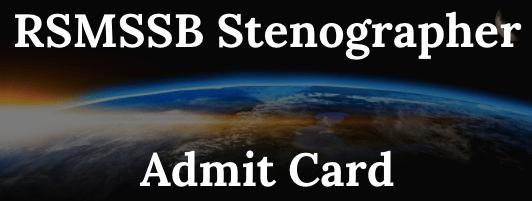 RSMSSB Stenographer Admit Card 2021