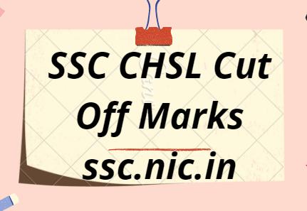 SSC CHSL Cut Off Marks 2021