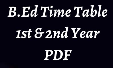 b.ed time table 2021