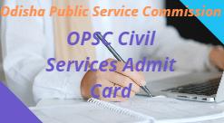 OPSC Civil Services Admit Card 2021