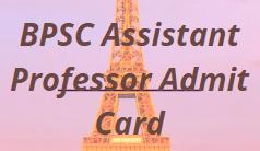 BPSC Assistant Professor Admit Card 2021