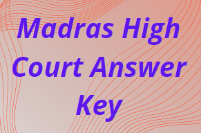 Madras High Court Answer Key 2021