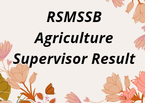 RSMSSB Agriculture Supervisor Result 2021