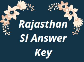 राजस्थान एसआई उत्तर कुंजी 2021