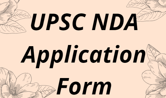 UPSC NDA Application Form 2021