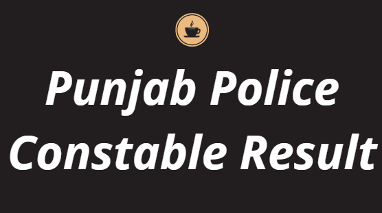 Punjab Police Constable Result 2021