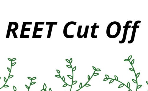 REET Cut Off 2021