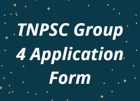 TNPSC Group 4 Application Form 2021