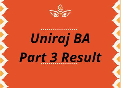 Uniraj BA Part 3 Result 2021