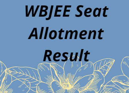 WBJEE Seat Allotment Result 2021