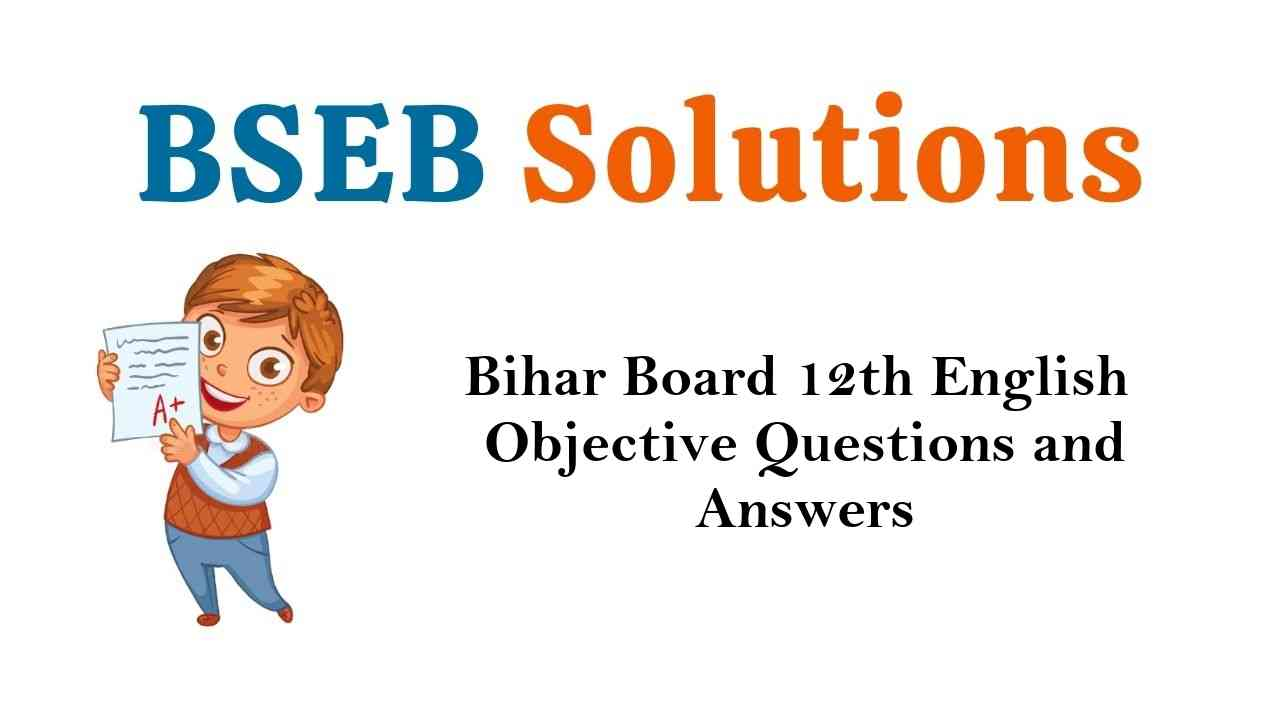 Bihar Board 12th English 100 & 50 Marks Objective Questions and Answers Key Pdf Download