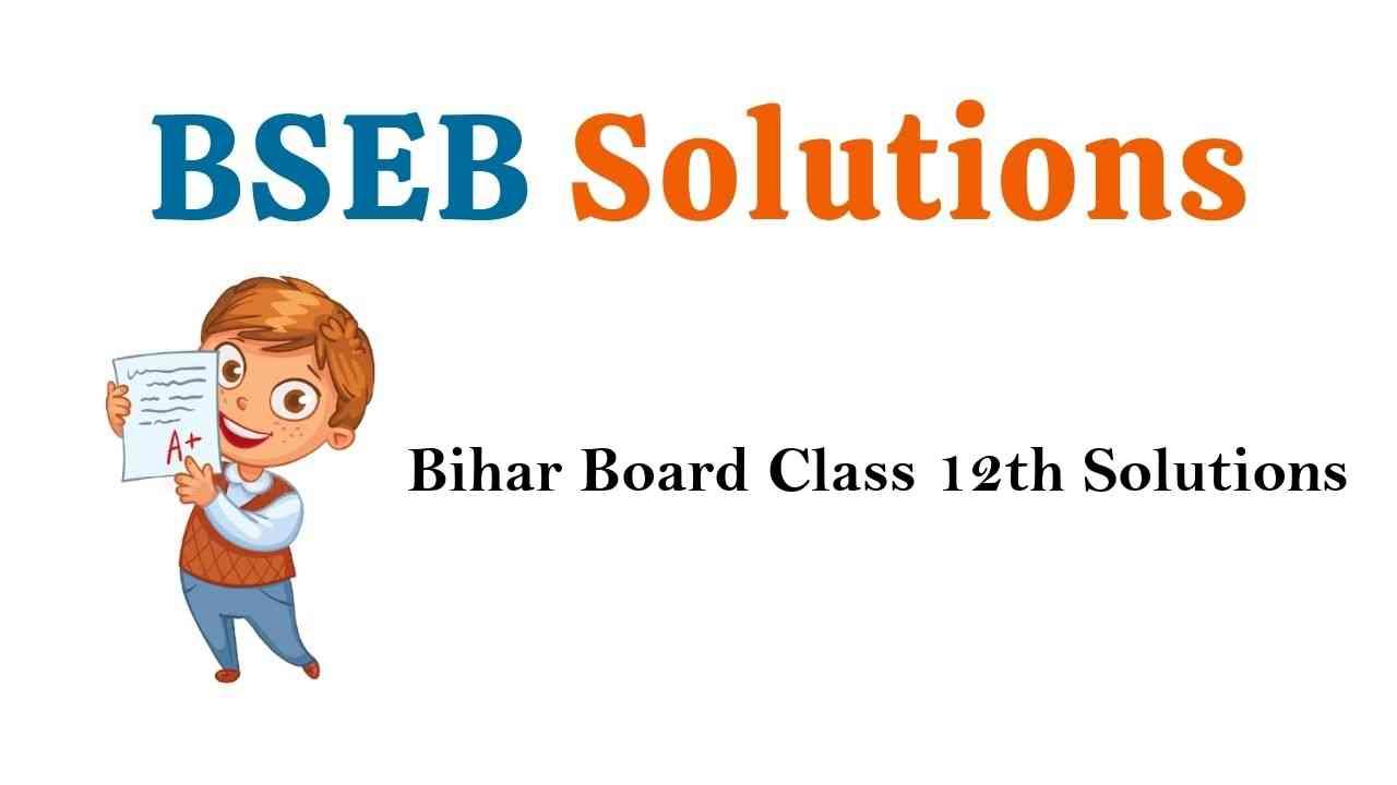 Bihar Board Class 12th Books Solutions