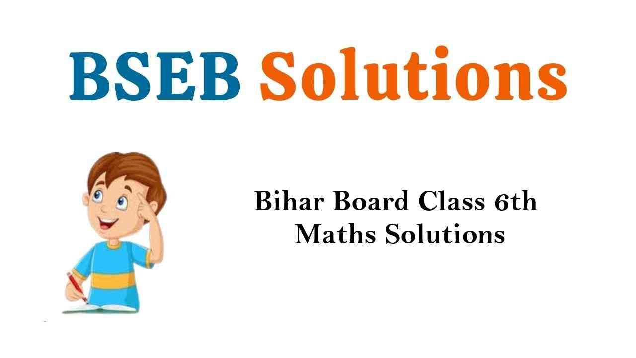 Bihar Board Class 6th Maths Solutions गणित
